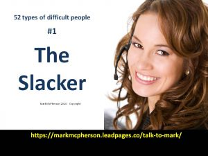 The Slacker: one of the 52 types of difficult people I've documented.