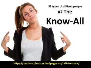 The Know-All: one of the 52 types of difficult people I've documented.