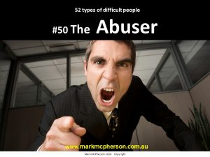 The Abuser: one of the 52 types of difficult people I've documented.