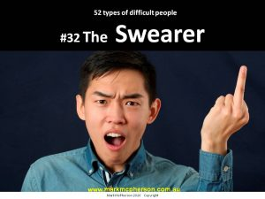 The Swearer: one of the 52 types of difficult people I've documented.