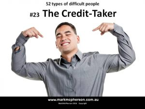 The Credit-Taker: one of the 52 types of difficult people.