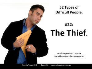 The Thief: one of the 52 types of difficult people.