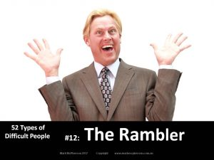The Rambler: one of the 52 types of difficult people.