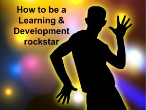 How to be a Learning & Development rockstar