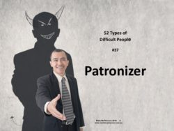 The Patronizer: one of the 52 types of difficult people.