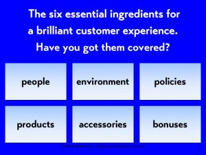 The six essential ingredients for delivering a brilliant customer experience. Have you got them cove...