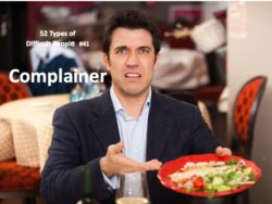 The Complainer: one of the 52 types of difficult people.