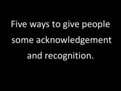 Five ways to give people some acknowledgement and recognition