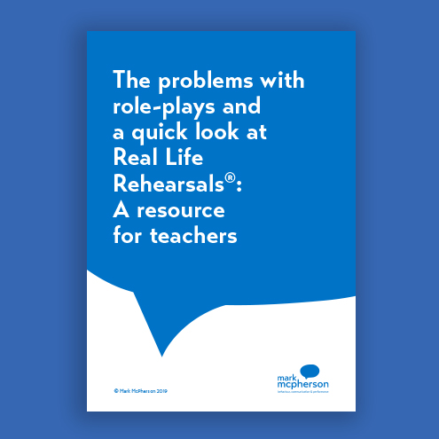 The problems with role-plays and a quick look at Real Life Rehearsals®: A resource for teachers.