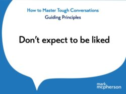 Tough Conversations: Don't expect to be liked